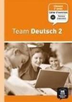 TEAM DEUTSCH 2 CAHIER D'EXERCICES
